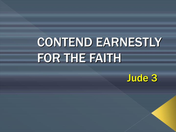 CONTEND EARNESTLY