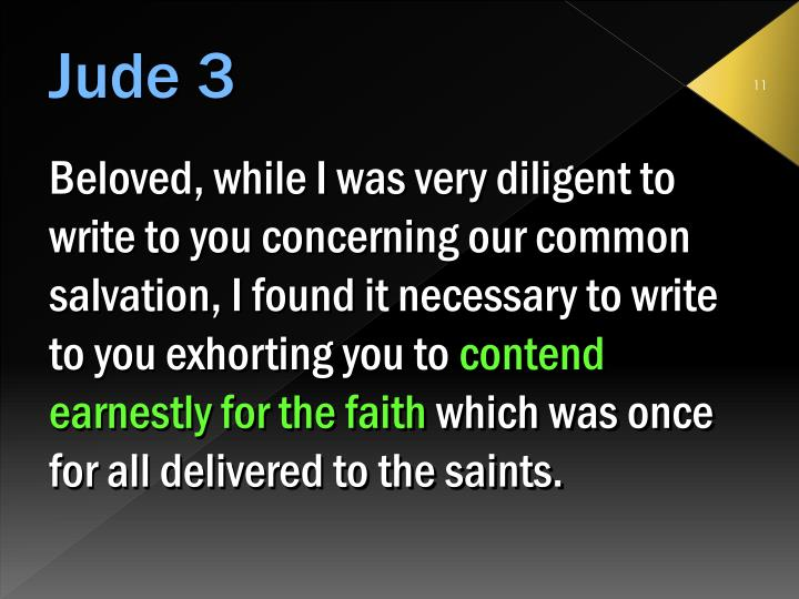 Beloved, while I was very diligent to write to you concerning our common salvation, I found it necessary to write to you exhorting you to