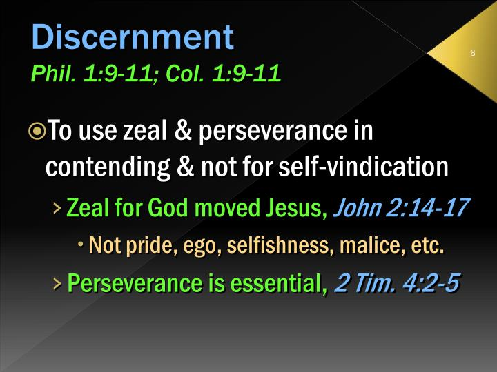 To use zeal & perseverance in contending & not for self-vindication