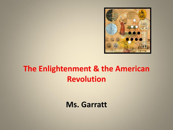 The enlightenment the american revolution