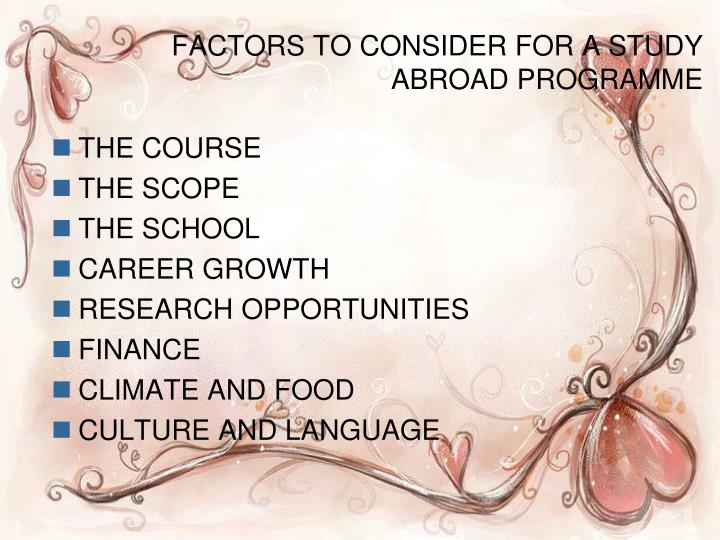FACTORS TO CONSIDER FOR A STUDY ABROAD PROGRAMME