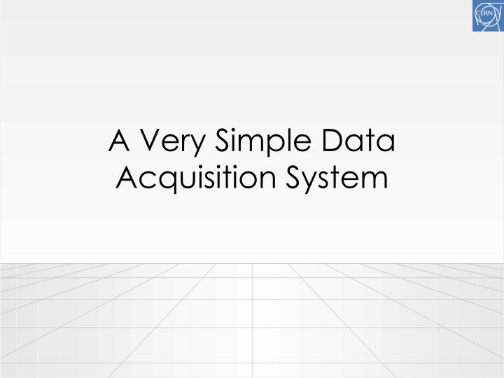 A Very Simple Data Acquisition System