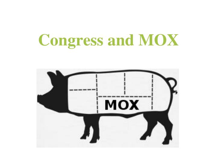 Congress and MOX