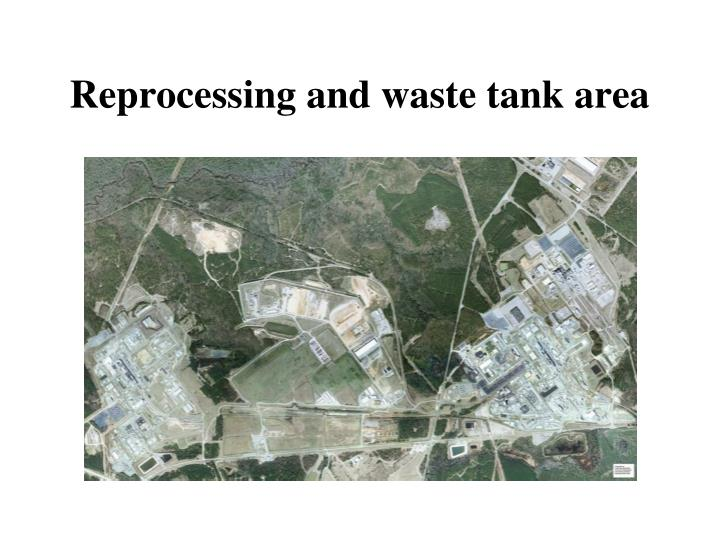 Reprocessing and waste tank area