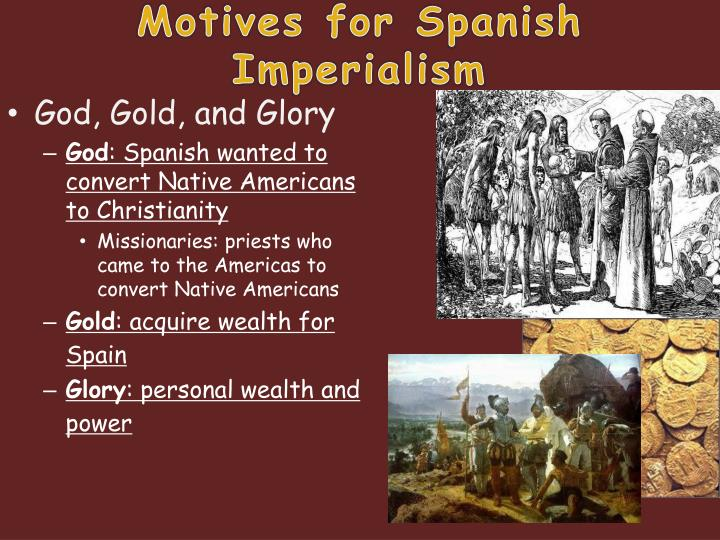 the motives fuelling the america imperialism Motives for imperialism five motives for imperialism various motives prompt empires to seek to expand their rule over other countries or territories.