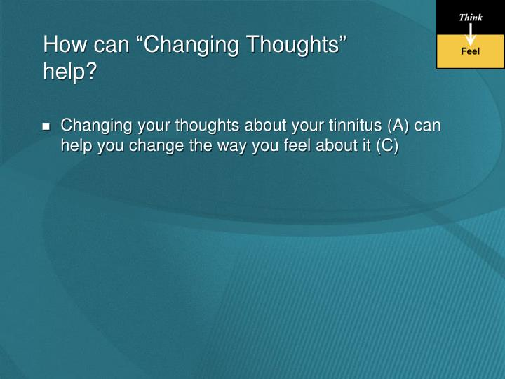"""How can """"Changing Thoughts"""""""
