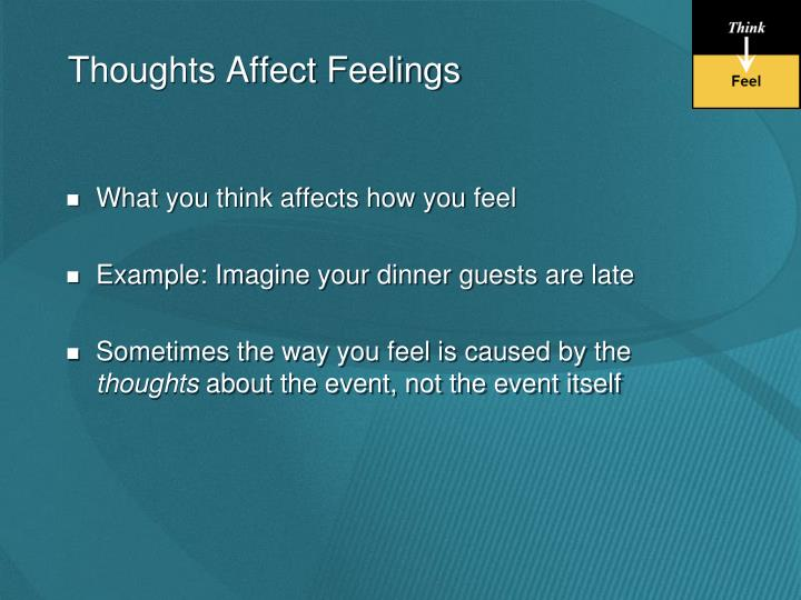 Thoughts Affect Feelings