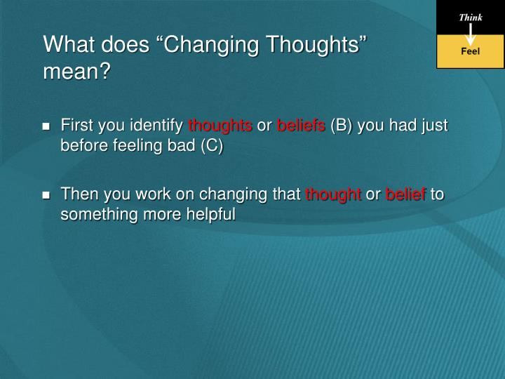 """What does """"Changing Thoughts"""""""
