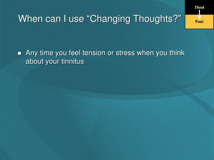 """When can I use """"Changing Thoughts?"""""""