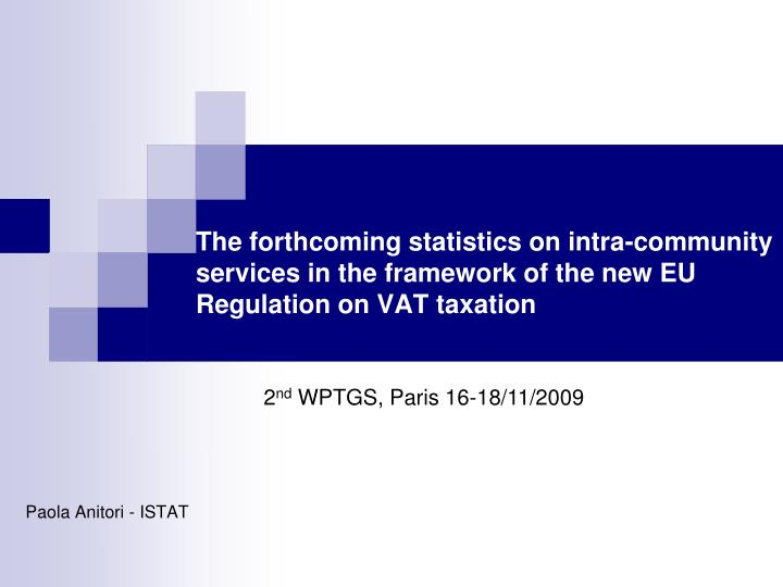 The forthcoming statistics on intra-community services in the framework of the new EU Regulation on ...