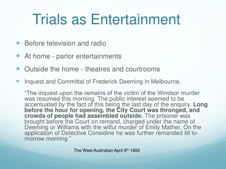 Trials as entertainment
