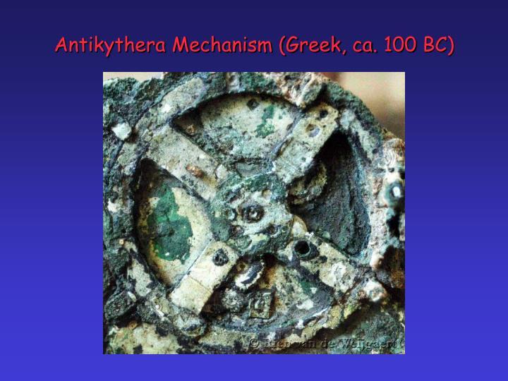 Antikythera Mechanism (Greek, ca. 100 BC)