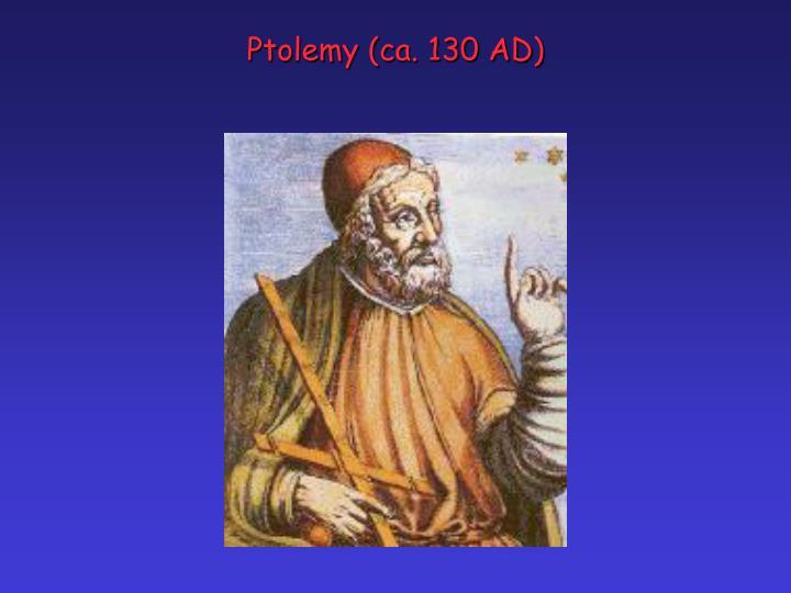 Ptolemy (ca. 130 AD)