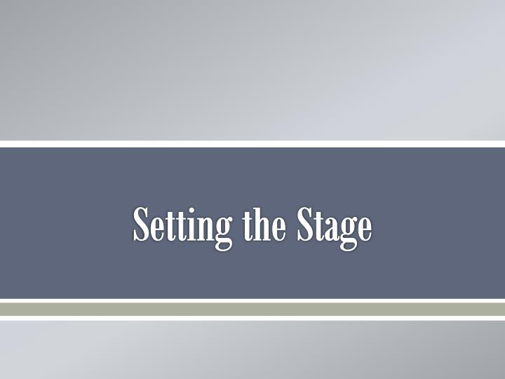 Setting the stage