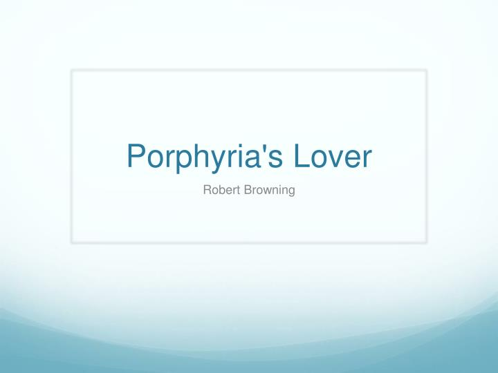 porphyria s lover robert browning techniques