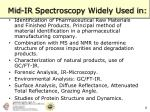 mid i r spectroscopy widely used in