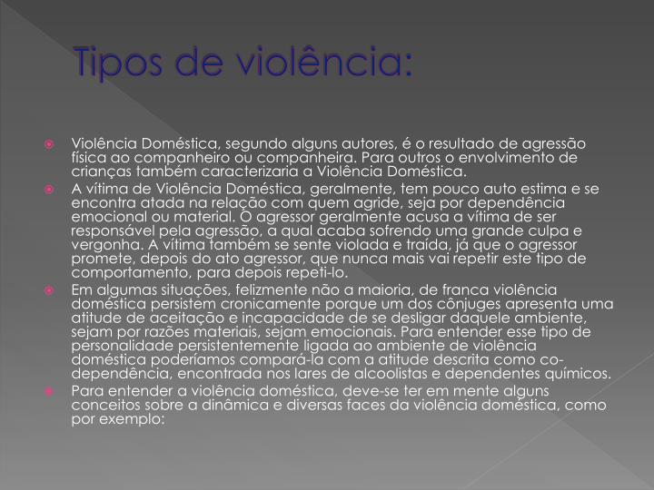 Tipos de violência:
