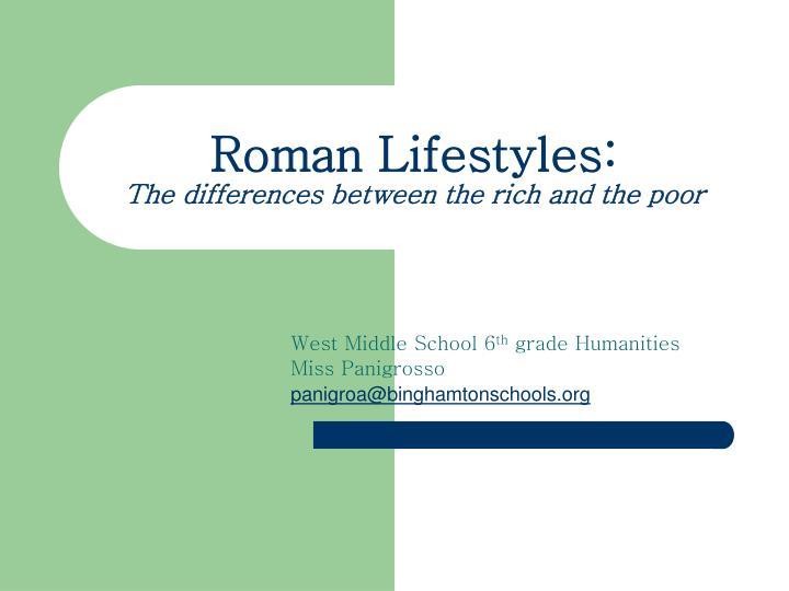 roman lifestyles the differences between the rich and the poor n.