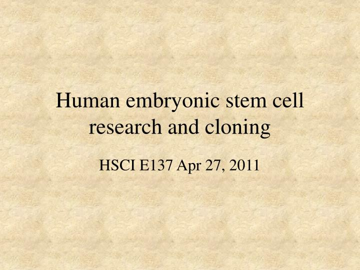 human embryonic stem cell research and cloning n.