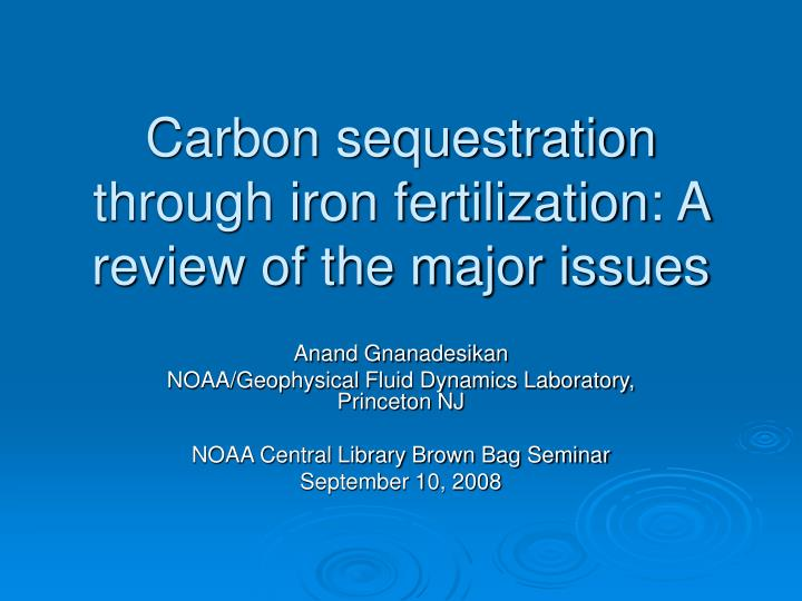carbon sequestration through iron fertilization a review of the major issues