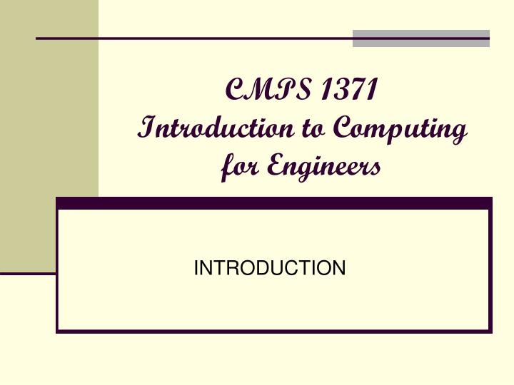Cmps 1371 introduction to computing for engineers