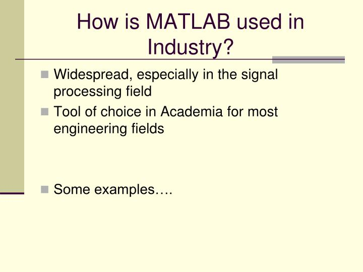 How is MATLAB used in Industry?