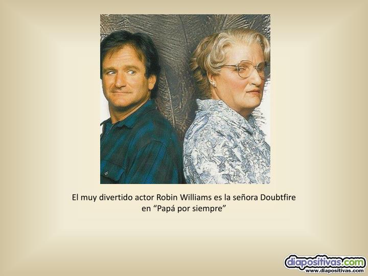 """El muy divertido actor Robin Williams es la señora Doubtfire en """"Papá por siempre"""""""
