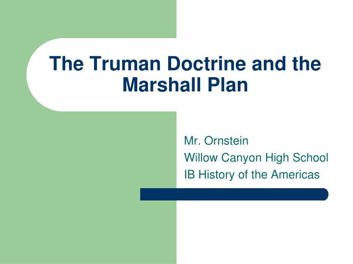 what was the truman doctrine and how did it cause controversy Truman caused the cold war essay was much like that of the truman doctrine and marshal while this struggle has been going on for years and did not cause.