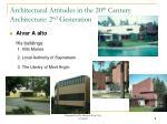 architectural attitudes in the 20 th century architecture 2 nd generation1