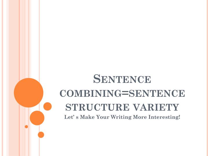 sentence combining sentence structure variety n.