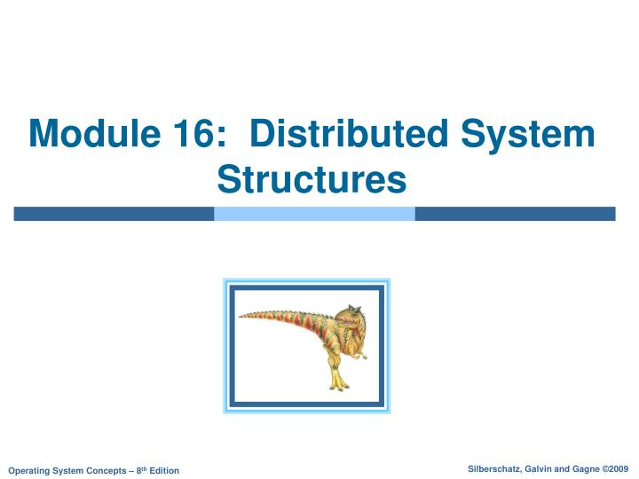 Module 16 distributed system structures
