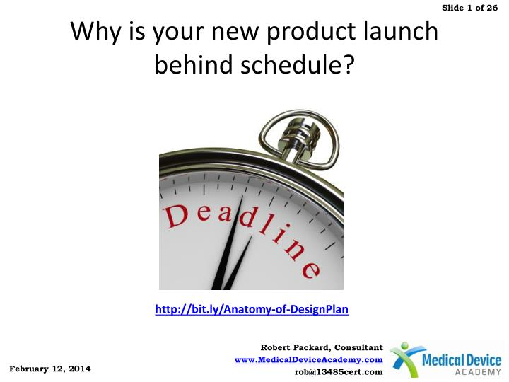why is your new product launch behind schedule n.