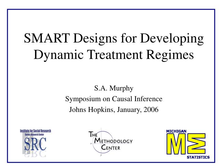 smart designs for developing dynamic treatment regimes