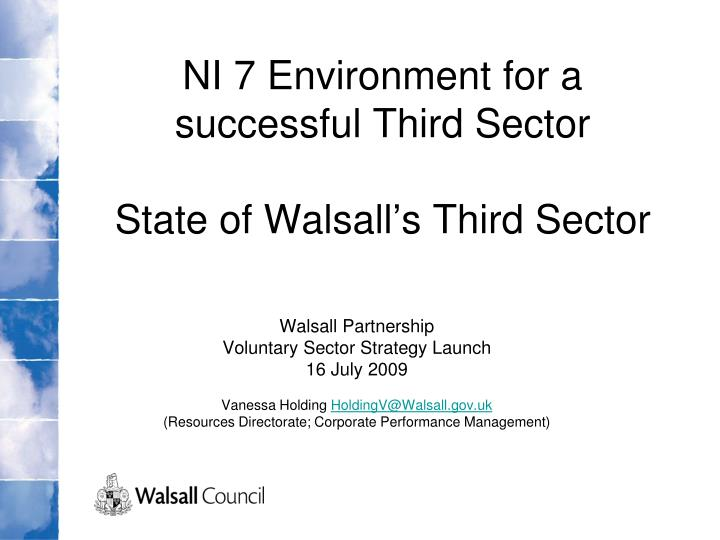 ni 7 environment for a successful third sector state of walsall s third sector n.