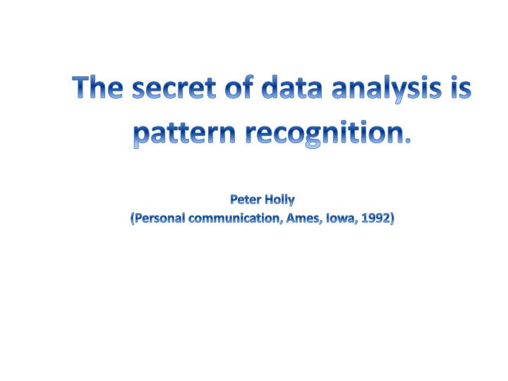 The secret of data analysis is