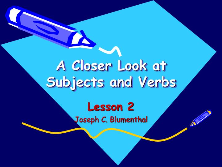 a closer look at subjects and verbs n.