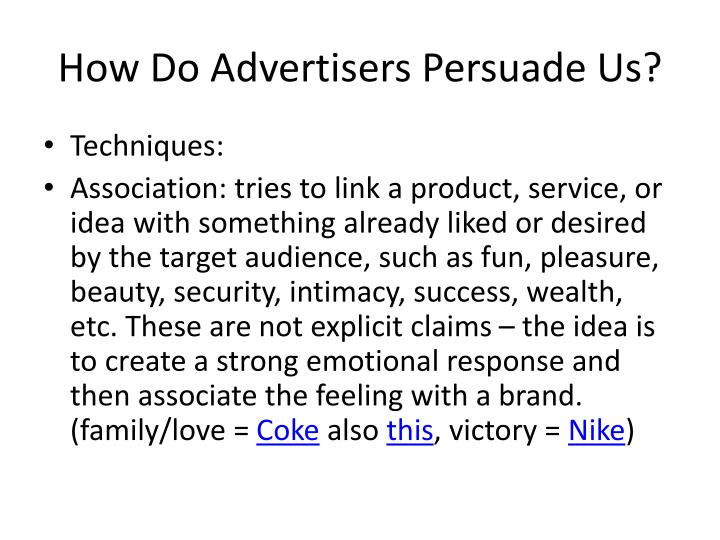 How Do Advertisers Persuade Us?