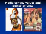 media convey values and points of view