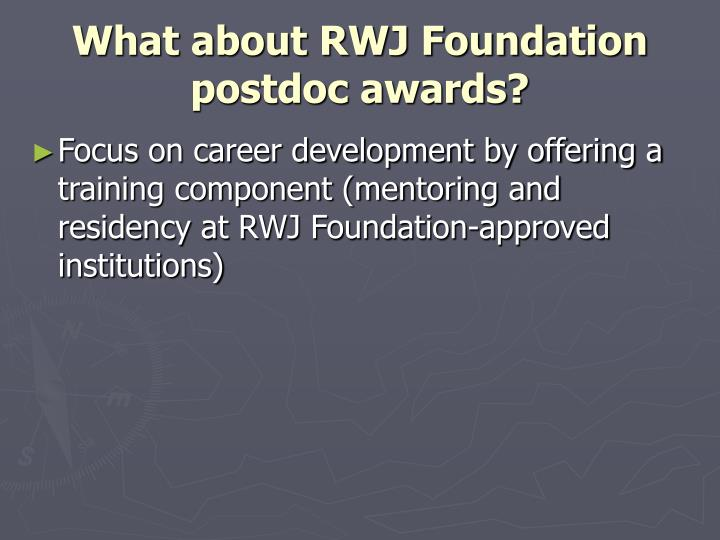 What about RWJ Foundation postdoc awards?