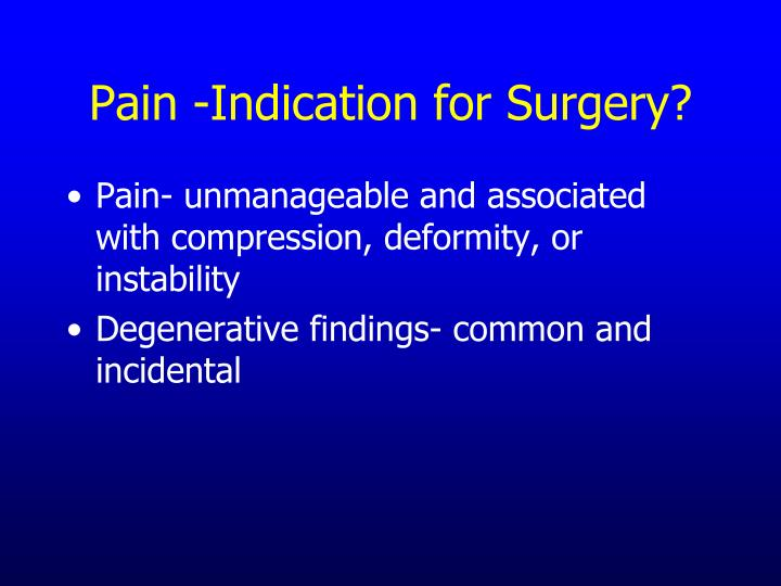 Pain -Indication for Surgery?