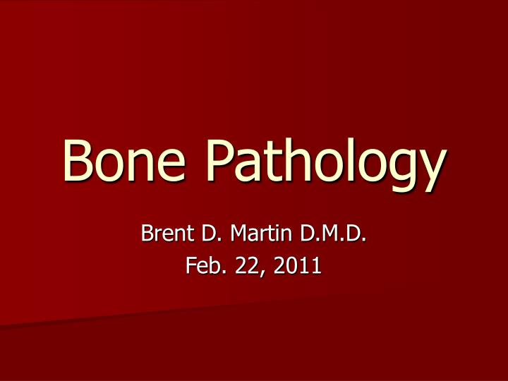 bone pathology n.