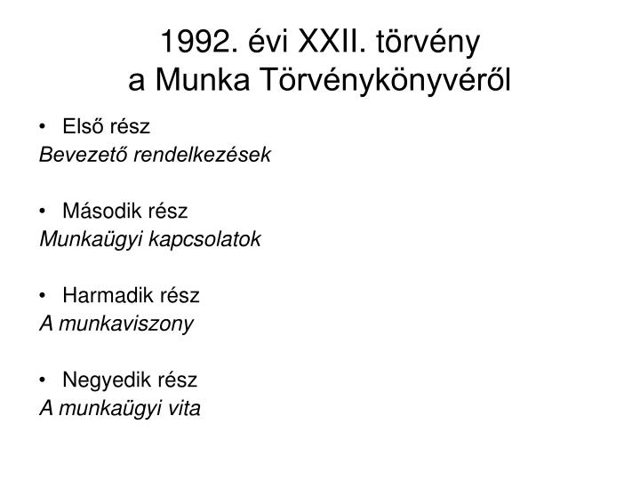 1992 vi xxii t rv ny a munka t rv nyk nyv r l