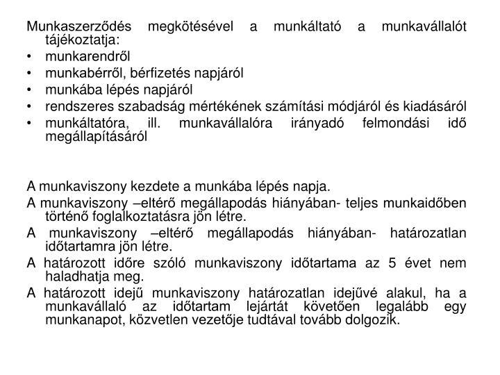 Munkaszerződés megkötésével a munkáltató a munkavállalót tájékoztatja: