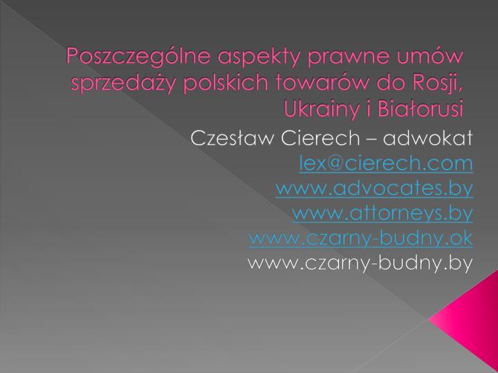 Poszczególne aspekty prawne umów sprzedaży polskich towarów do Rosji, Ukrainy i Białorusi