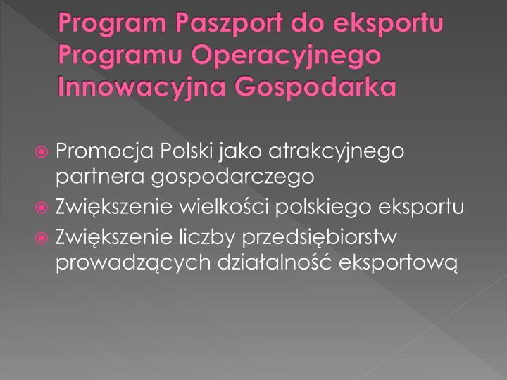 Program Paszport do eksportu Programu Operacyjnego Innowacyjna Gospodarka