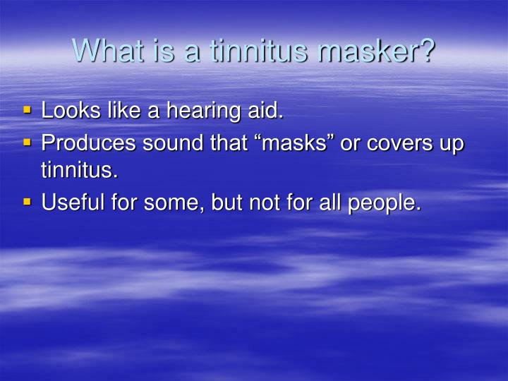 What is a tinnitus masker?