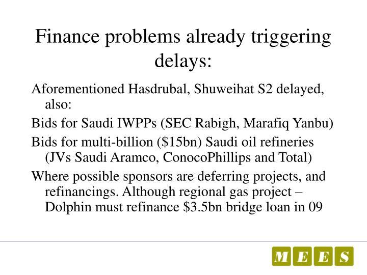 Finance problems already triggering delays: