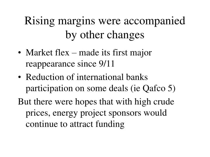 Rising margins were accompanied by other changes