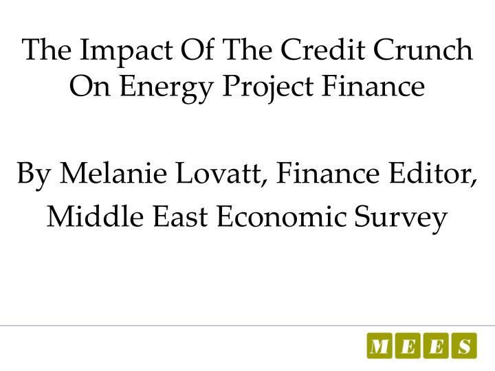 The Impact Of The Credit Crunch On Energy Project Finance
