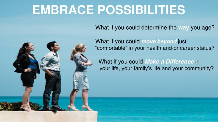 EMBRACE POSSIBILITIES